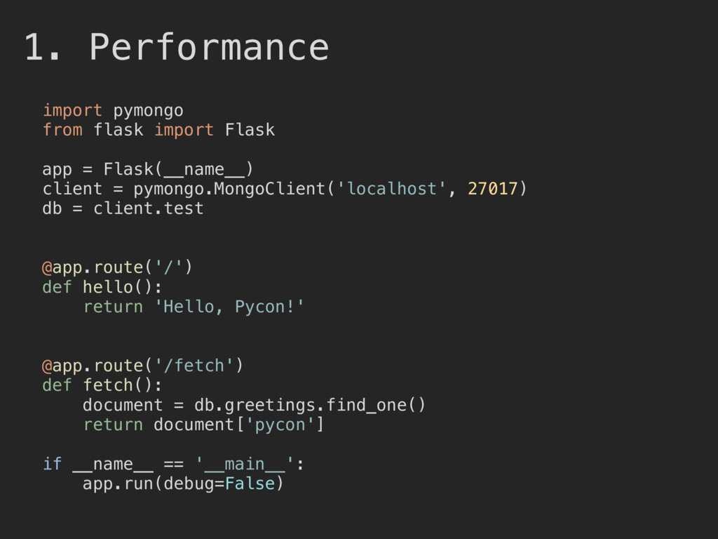 1. Performance import pymongo from flask import...