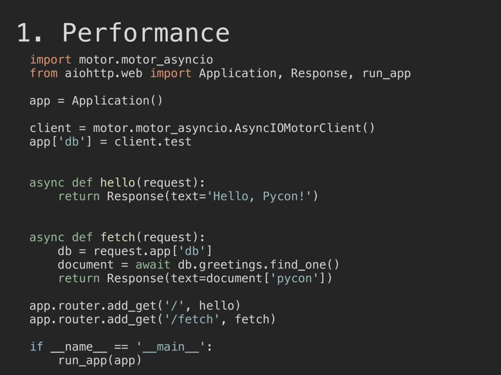 1. Performance import motor.motor_asyncio from ...