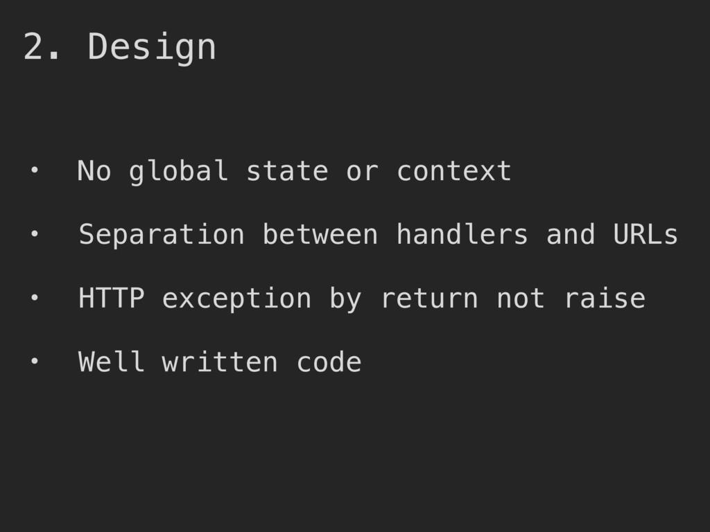 2. Design • No global state or context • Separa...