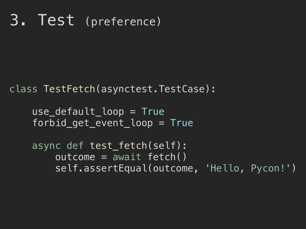 3. Test (preference) class TestFetch(asynctest....
