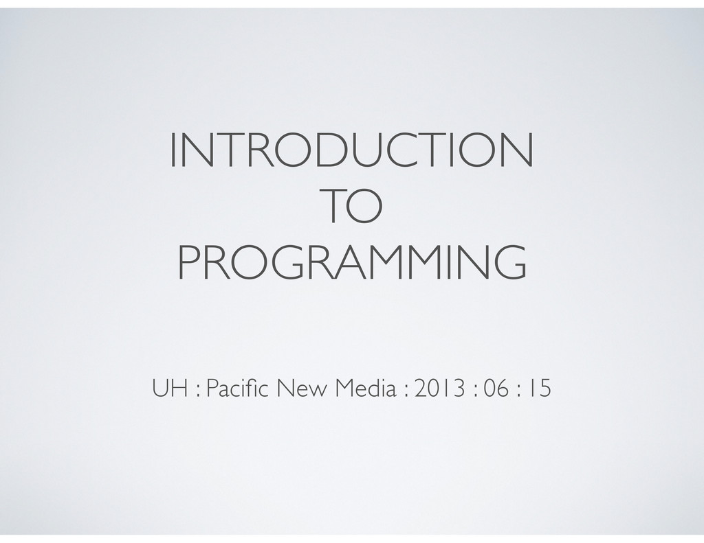 INTRODUCTION TO PROGRAMMING UH : Pacific New Med...