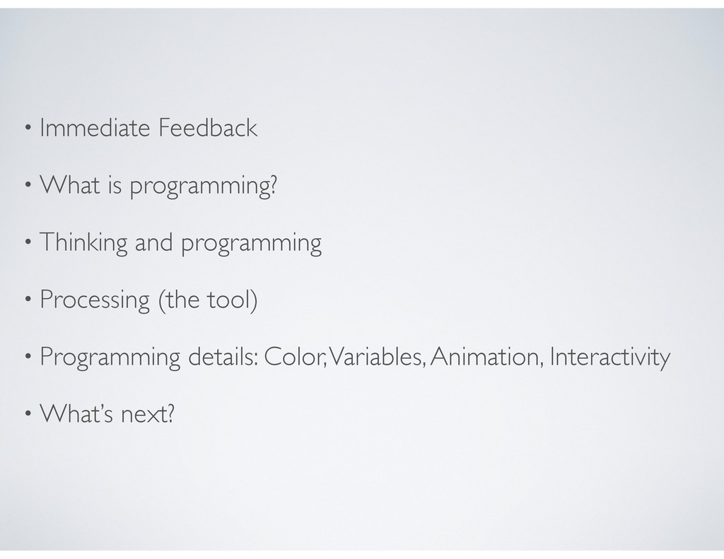 • Immediate Feedback • What is programming? • T...