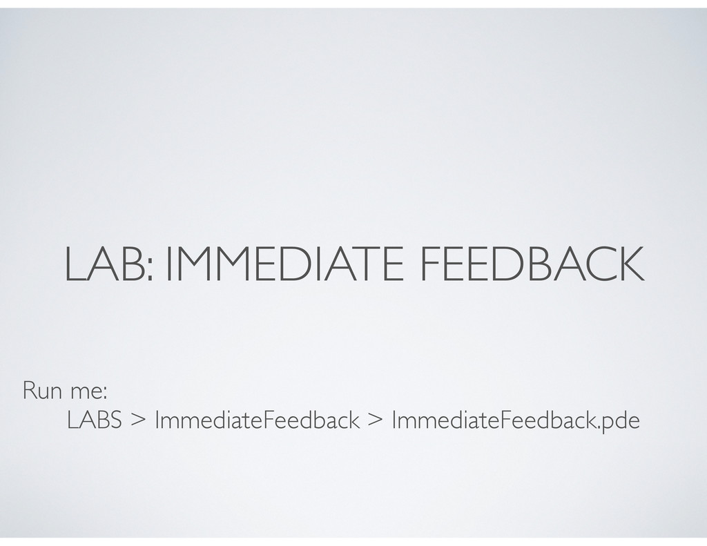 LAB: IMMEDIATE FEEDBACK Run me: LABS > Immediat...