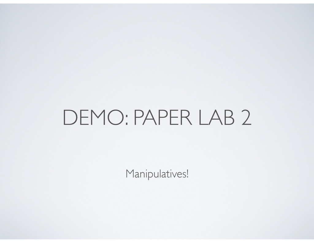 DEMO: PAPER LAB 2 Manipulatives!