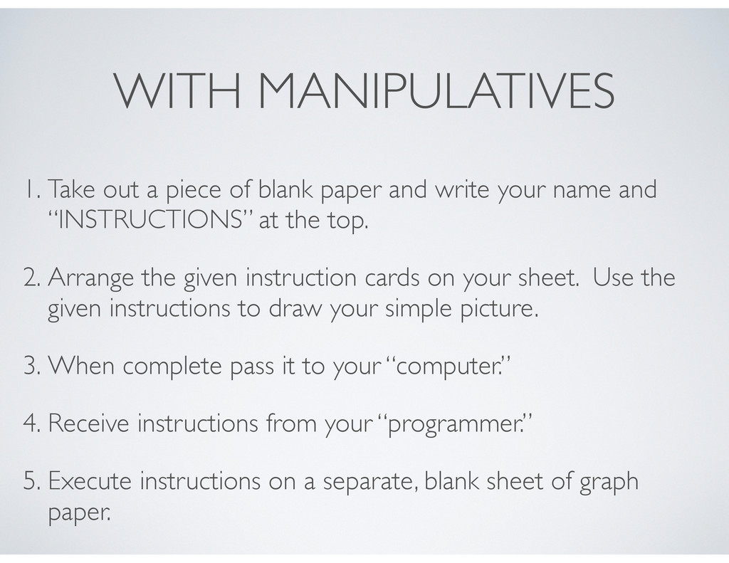 WITH MANIPULATIVES 1. Take out a piece of blank...