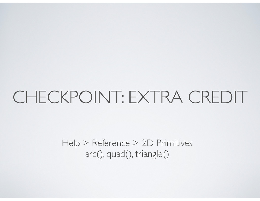 CHECKPOINT: EXTRA CREDIT Help > Reference > 2D ...