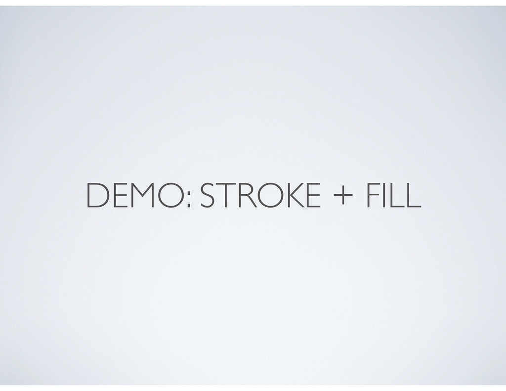 DEMO: STROKE + FILL