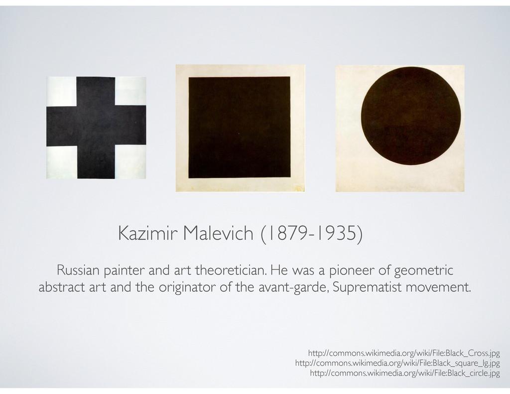 Kazimir Malevich (1879-1935) http://commons.wik...