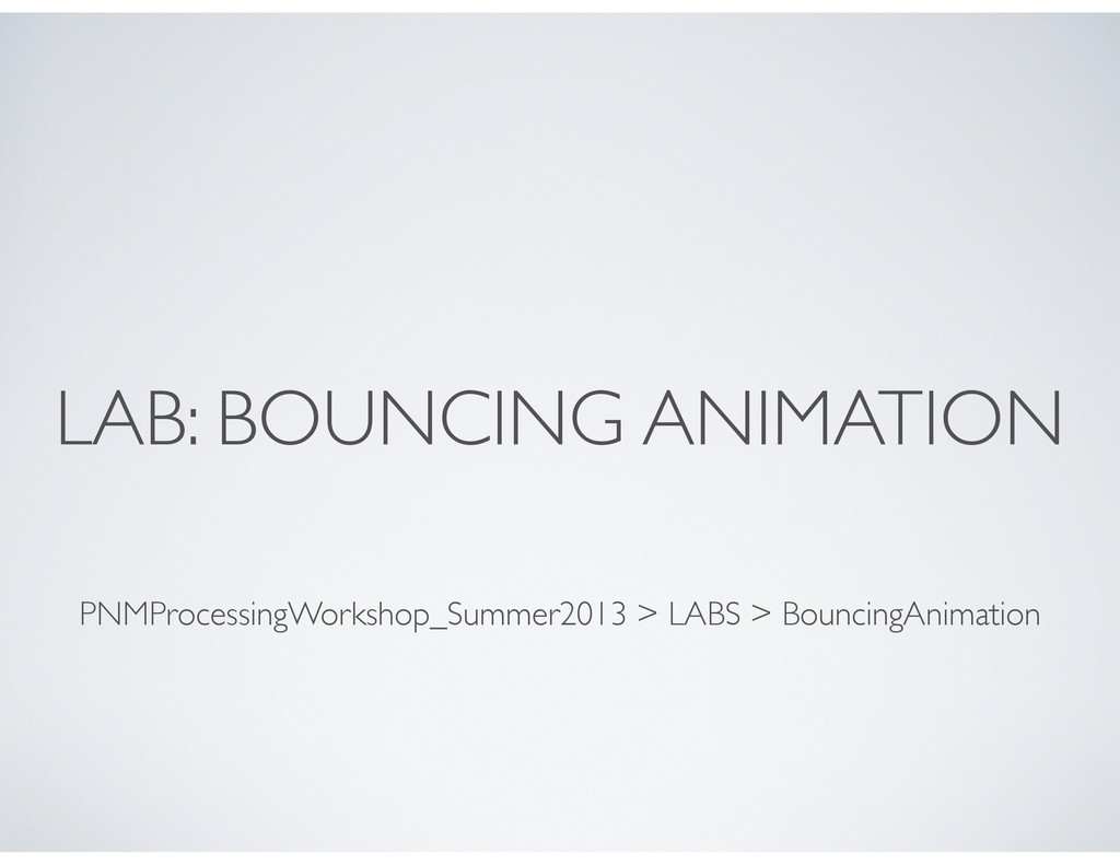 LAB: BOUNCING ANIMATION PNMProcessingWorkshop_S...