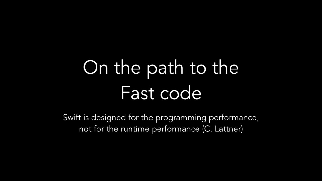 On the path to the Fast code Swift is designed ...
