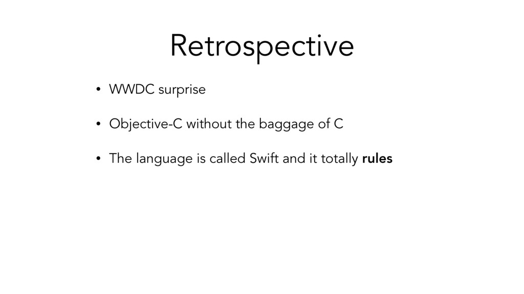 Retrospective • WWDC surprise • Objective-C wit...