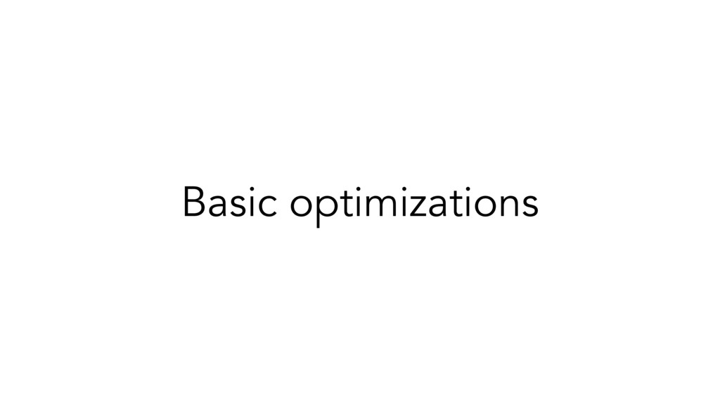 Basic optimizations