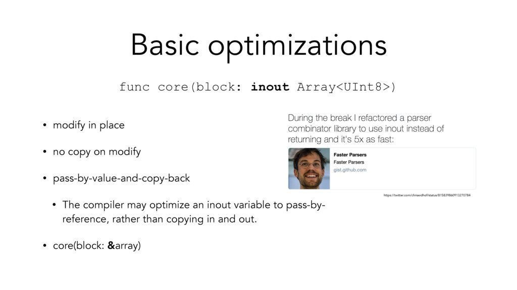 Basic optimizations • modify in place • no copy...