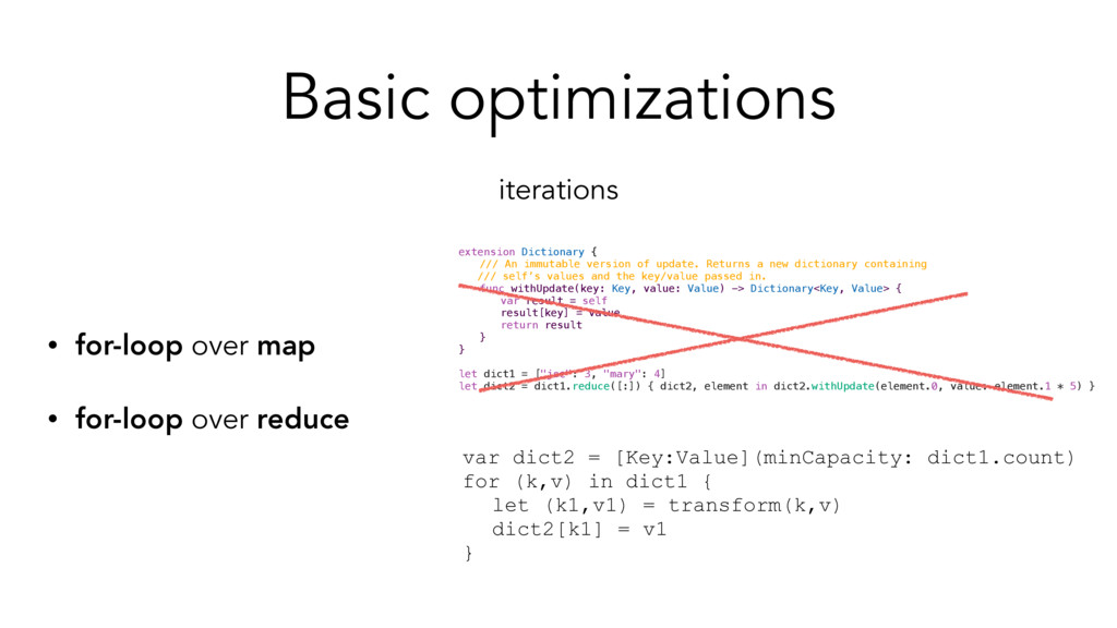 Basic optimizations • for-loop over map • for-l...