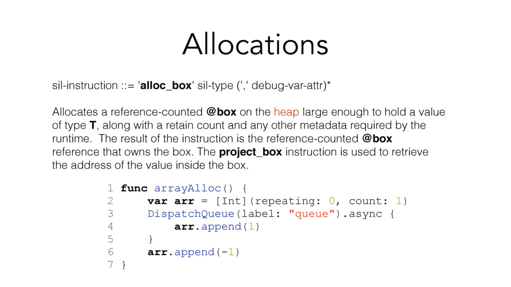 Allocations sil-instruction ::= 'alloc_box' sil...