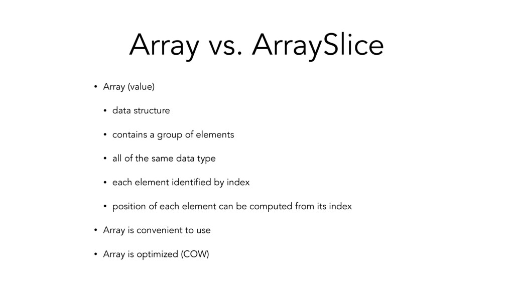 Array vs. ArraySlice • Array (value) • data str...