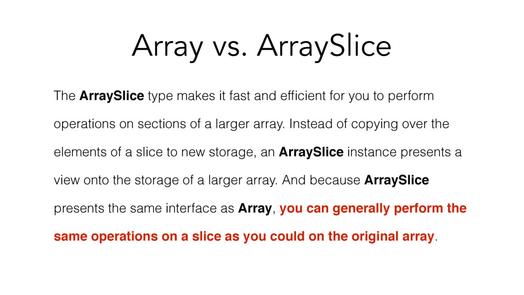 Array vs. ArraySlice The ArraySlice type makes ...