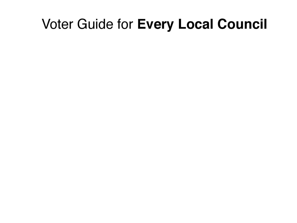 Voter Guide for Every Local Council