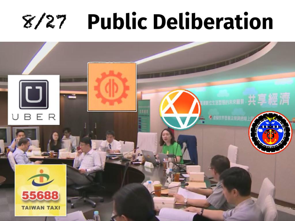 8/27 Public Deliberation