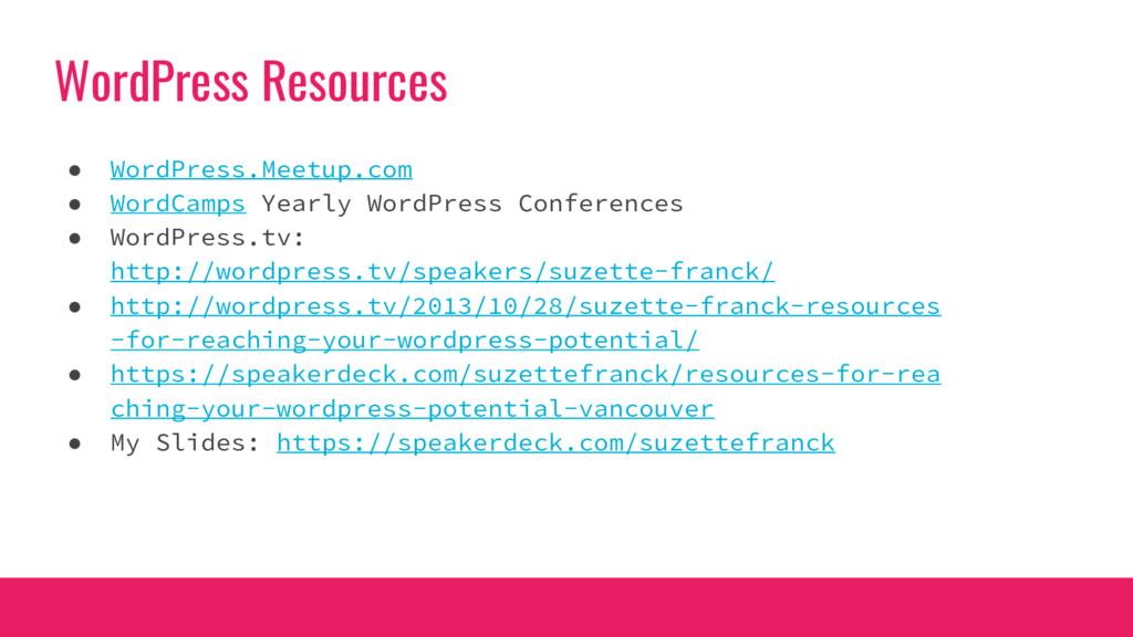 WordPress Resources ● WordPress.Meetup.com ● Wo...
