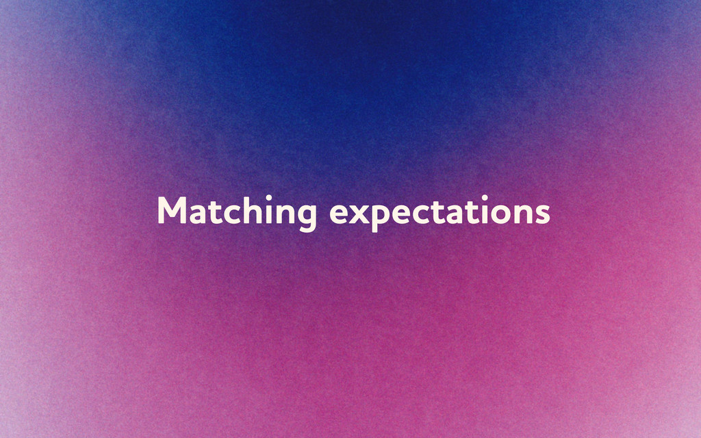 Matching expectations