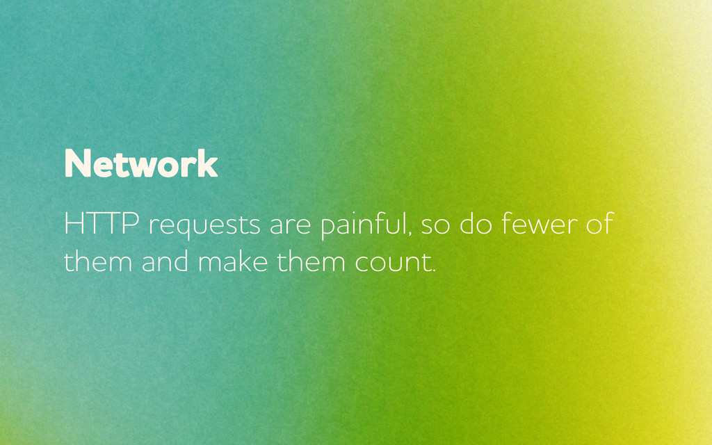 Netork HTTP requests are painful, so do feer ...