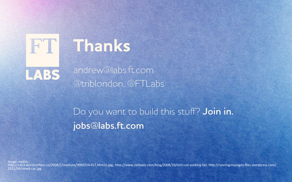 Thanks andre@labs.ft.com @triblondon, @FTLabs ...
