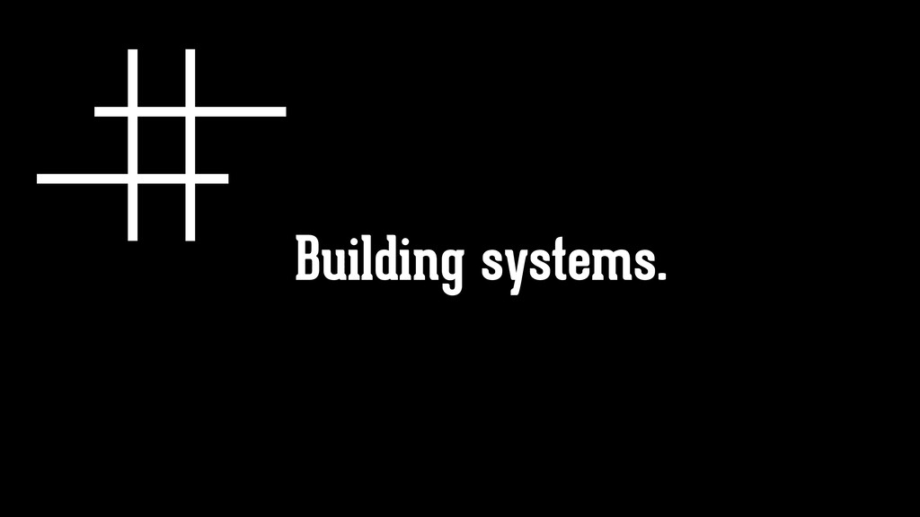 Building systems.