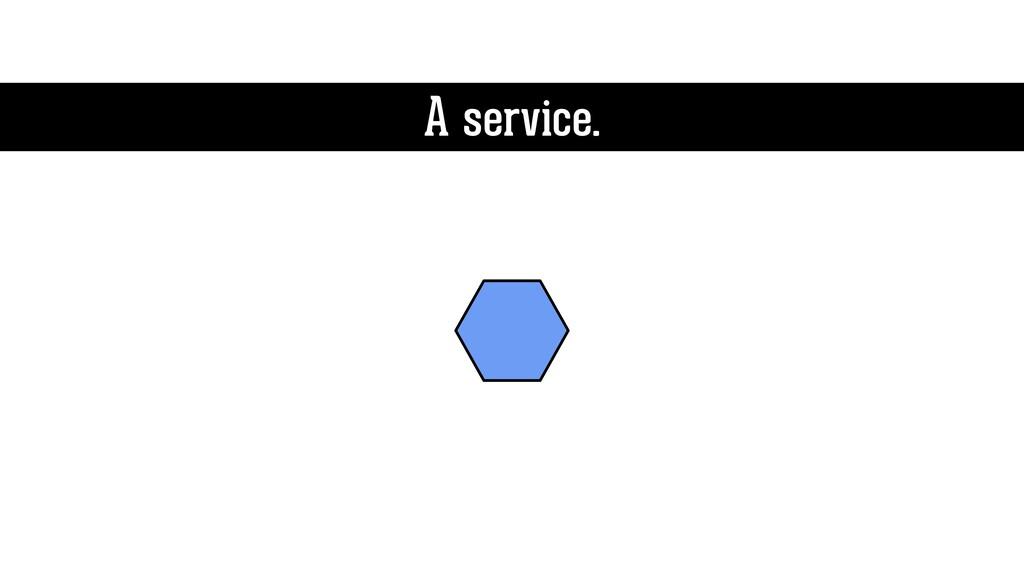 A service.