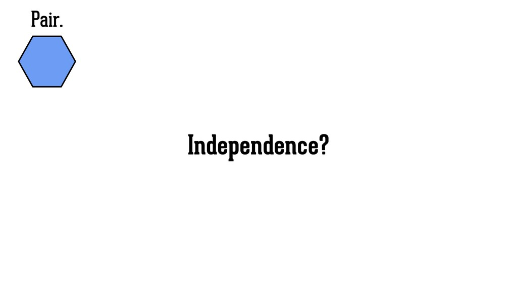 Pair. Independence?