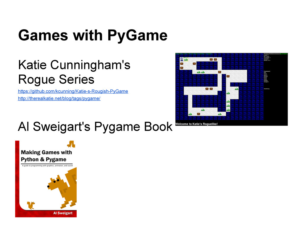 Games with PyGame Katie Cunningham's Rogue Seri...