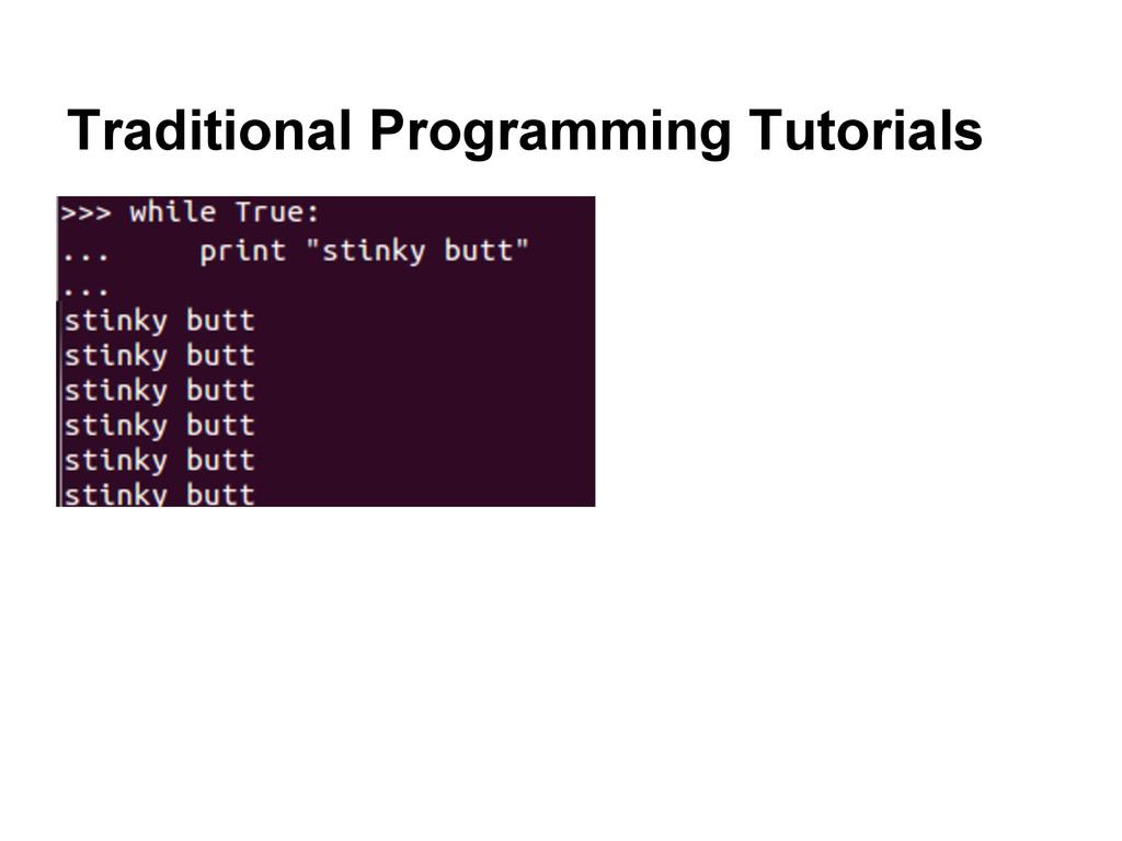 Traditional Programming Tutorials