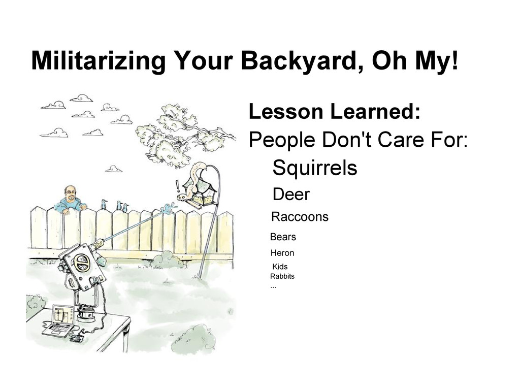 Militarizing Your Backyard, Oh My! Lesson Learn...
