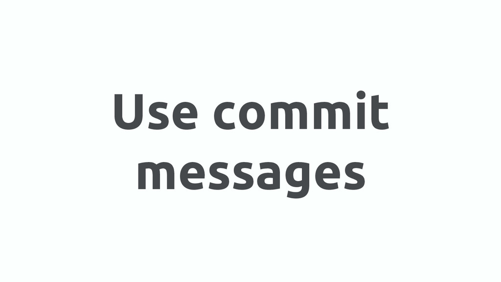 Use commit messages