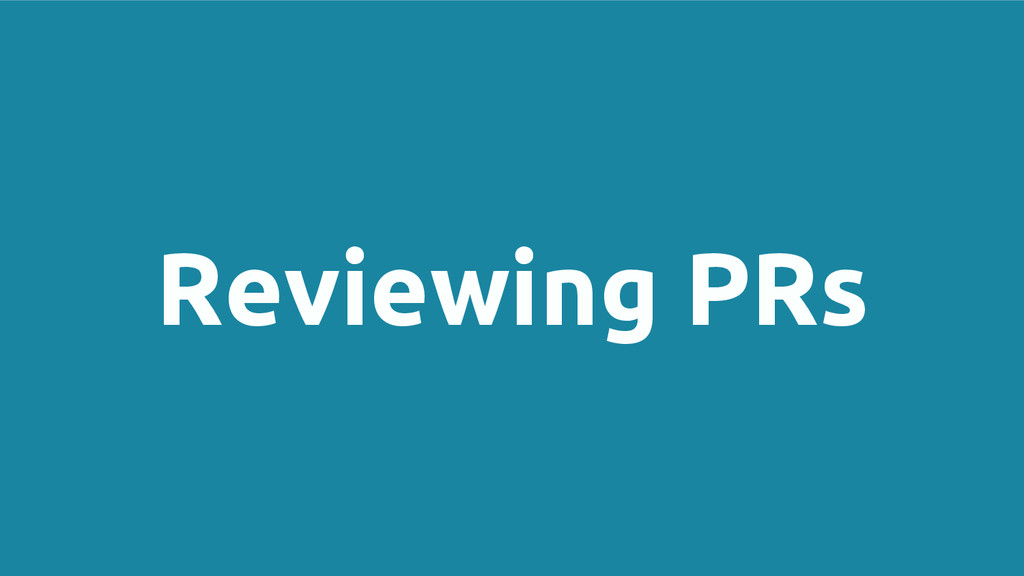 Reviewing PRs