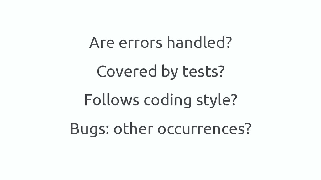 Are errors handled? Covered by tests? Follows c...