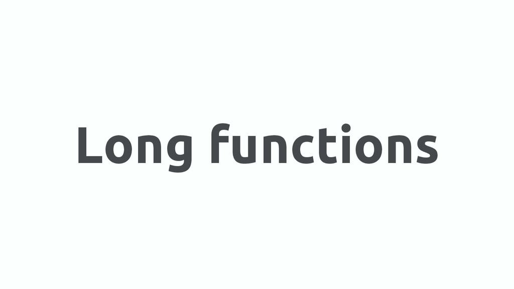 Long functions