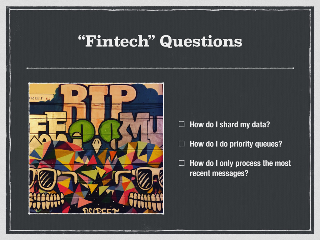 """Fintech"" Questions How do I shard my data? How..."