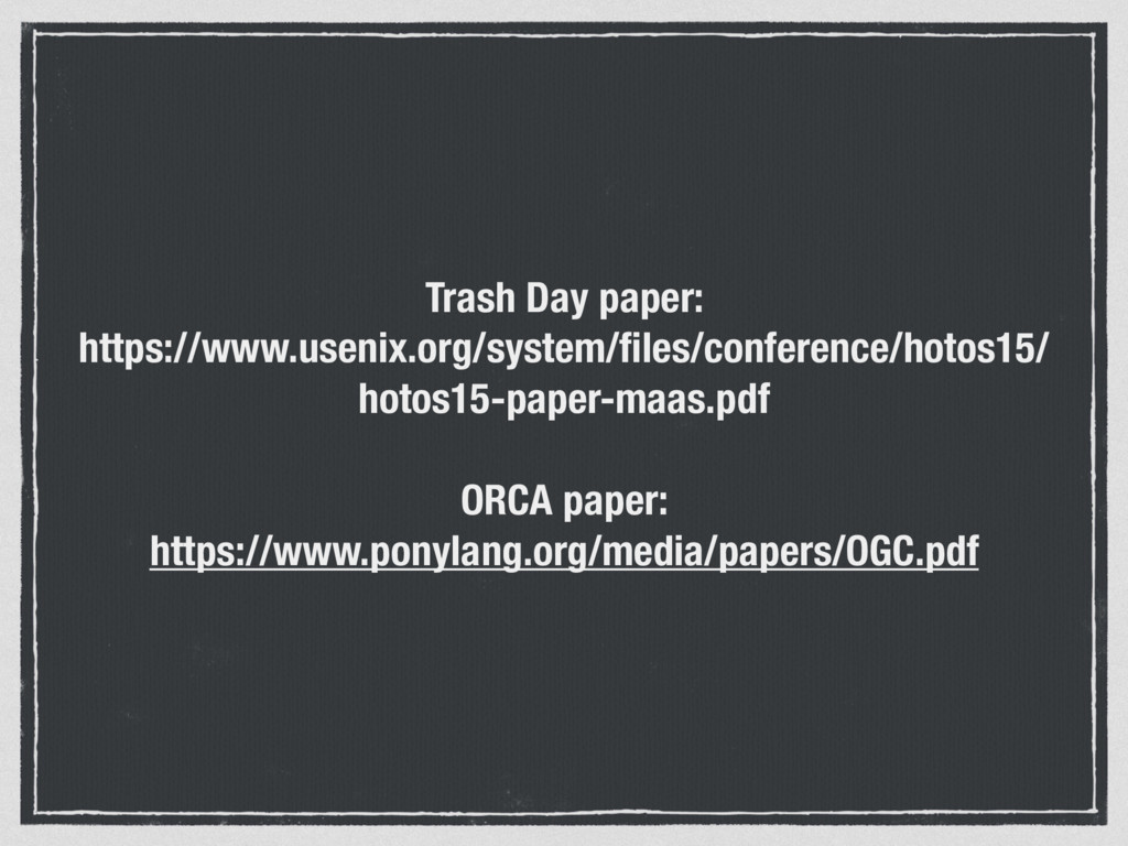 Trash Day paper: https://www.usenix.org/system/...