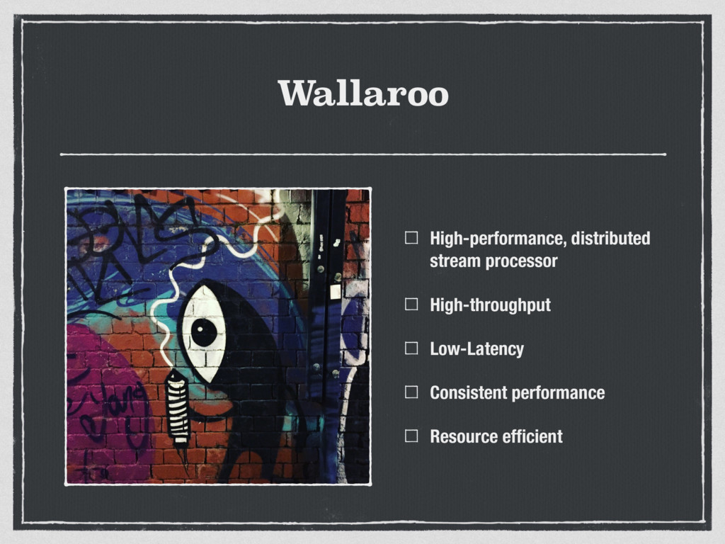 Wallaroo High-performance, distributed stream p...