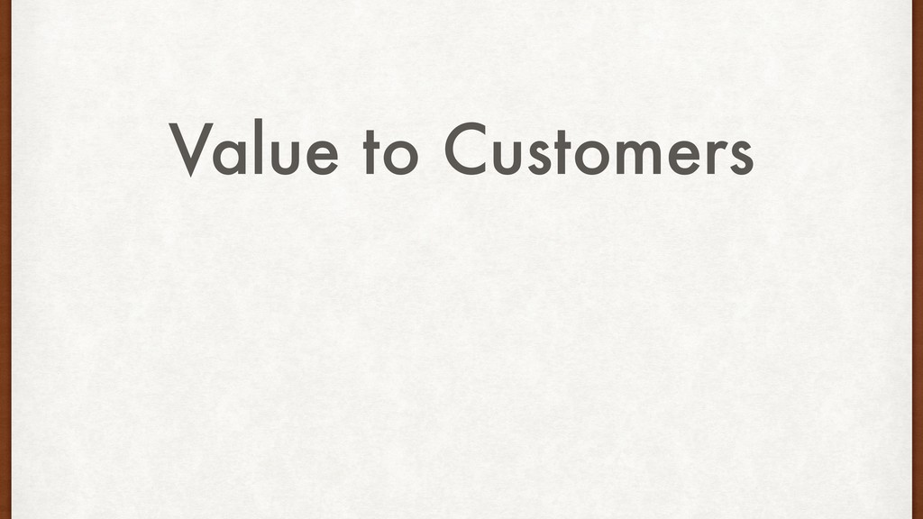 Value to Customers