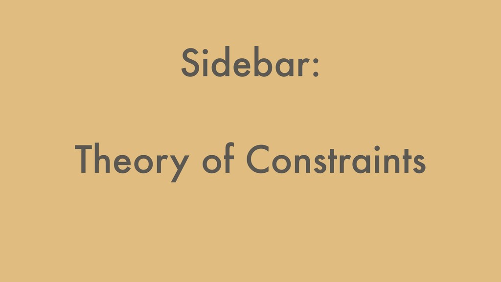 Sidebar: Theory of Constraints
