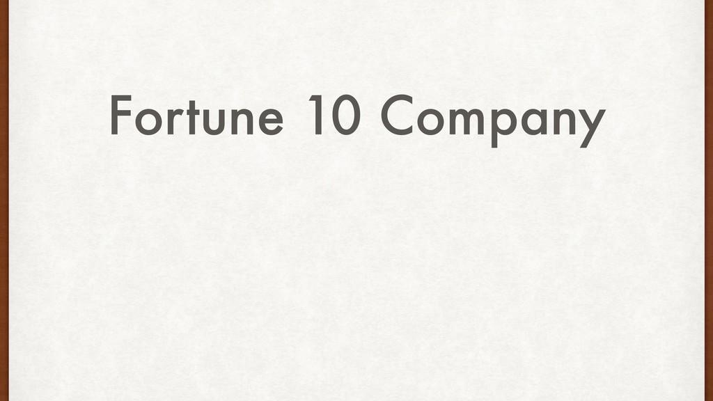 Fortune 10 Company