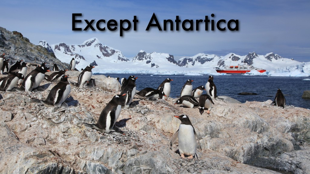 Except Antartica