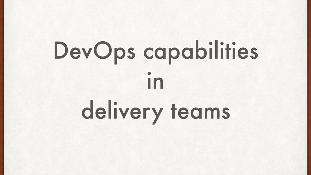 DevOps capabilities in delivery teams