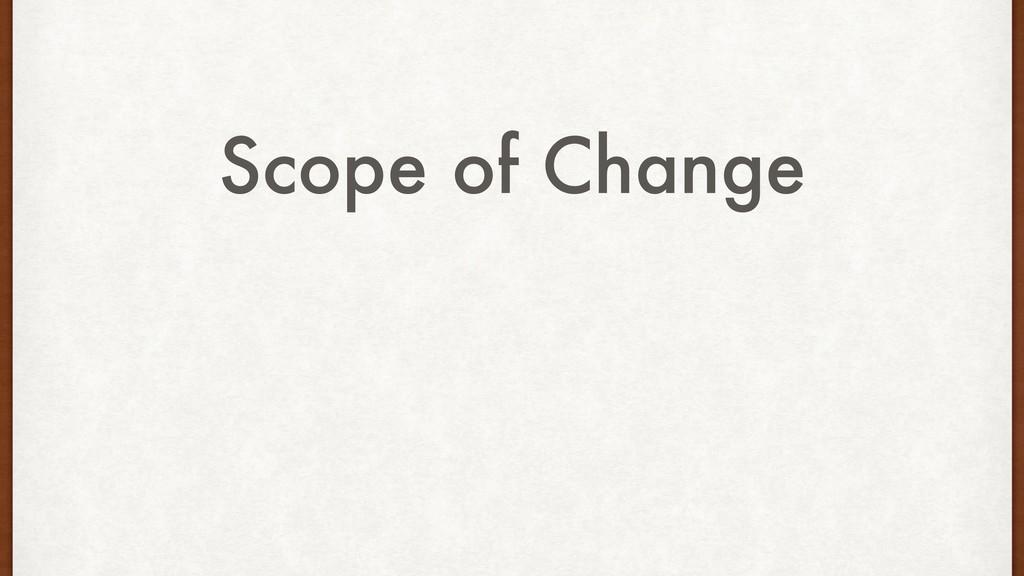 Scope of Change