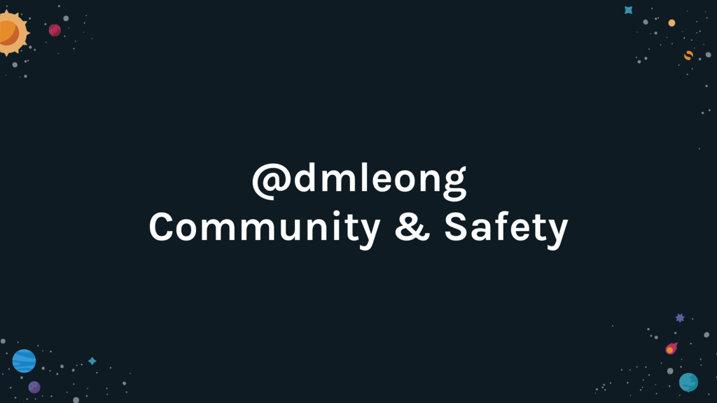 @dmleong Community & Safety