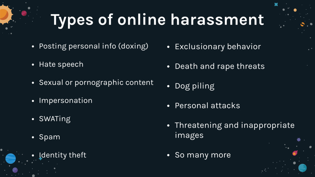 Types of online harassment • Posting personal i...
