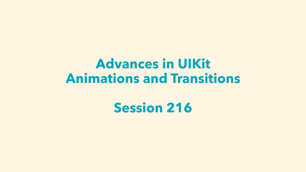Advances in UIKit Animations and Transitions Se...
