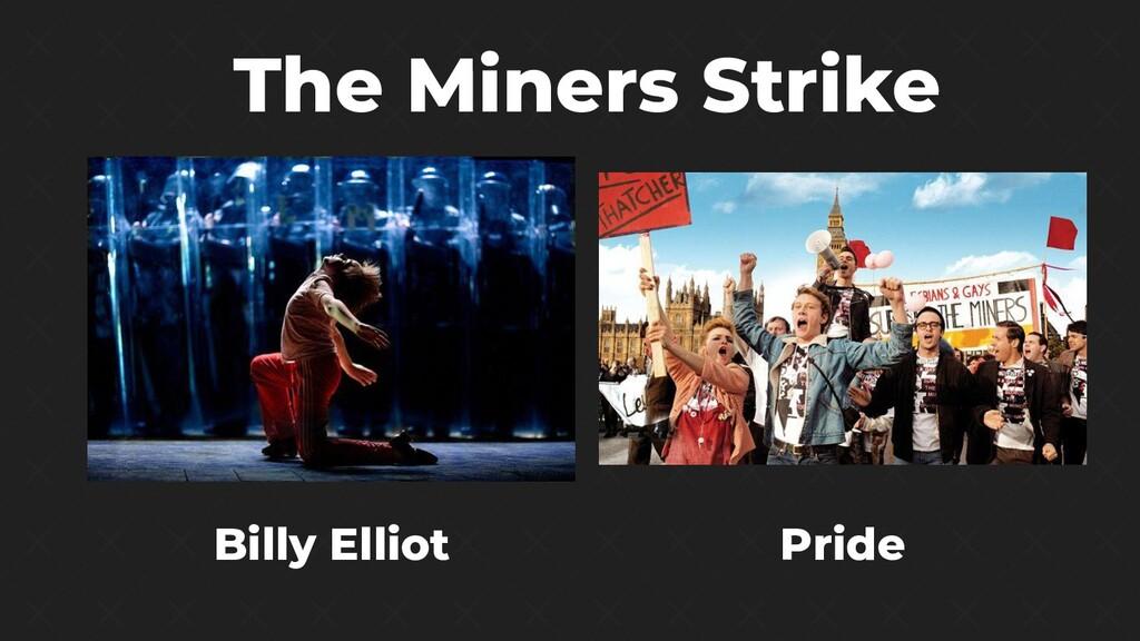 Billy Elliot Pride The Miners Strike